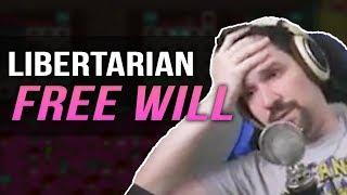 The Concept of Libertarian Free Will and Why It's Cancerous