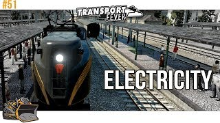 Electrification is easy. EASY | Transport Fever Metropolis gameplay #51
