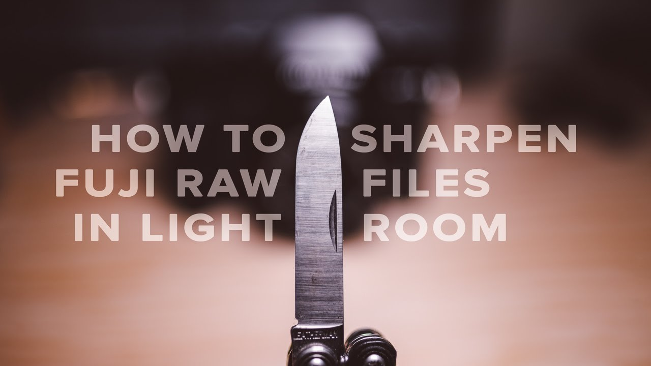 How To Sharpen Fuji Raw Files In Lightroom No Worms