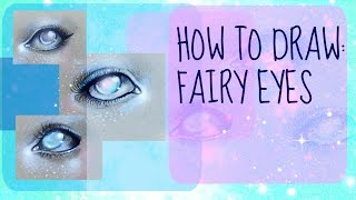 HOW TO DRAW EYES - Fairy/Glowing Eyes