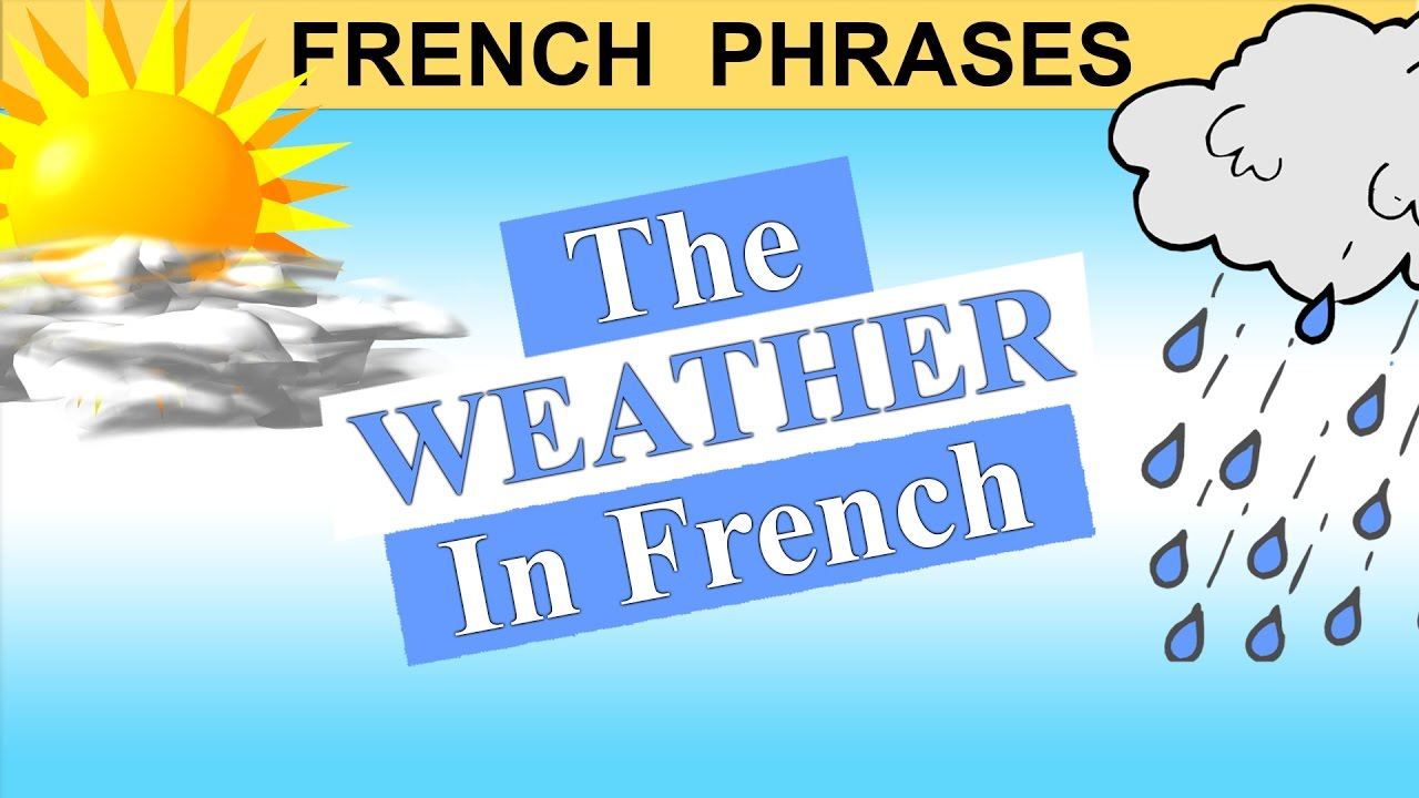 How to say the weather is cloudy in french