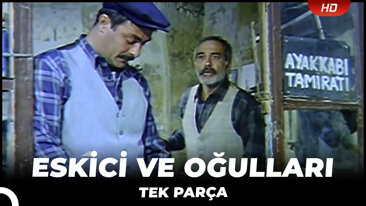 Eskici ve Oğulları - Eski Türk Filmi Tek Parça (Restorasyonlu)