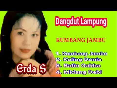 Dangdut Lampung - Erda S - Kumbang Jambu, Keliling Dunia, Balin Cakha, Midang Debi