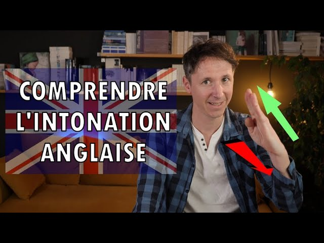 COMPRENDRE L'INTONATION ANGLAISE