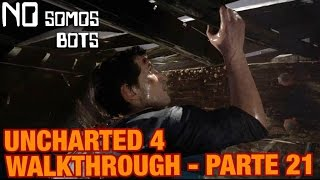 UNCHARTED 4 Walkthrough (Español) Parte 21