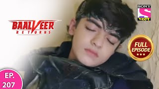Baalveer Returns | Full Episode | Episode 207 | 20th April, 2021
