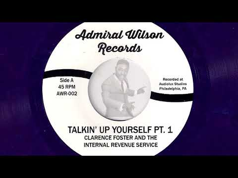 Clarence Foster & The Internal Revenue Service – Talkin' Up Yourself Parts I&II [Admiral Wilson]