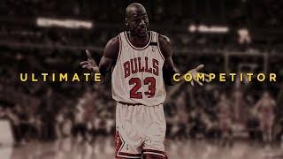 Ultimate Competitor - Michael Jordan Motivation Tribute