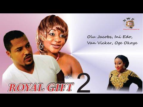 Royal Gift 2   - Nigerian Nollywood Movie