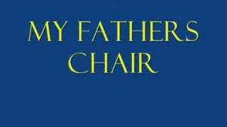 Play My Father's Chair