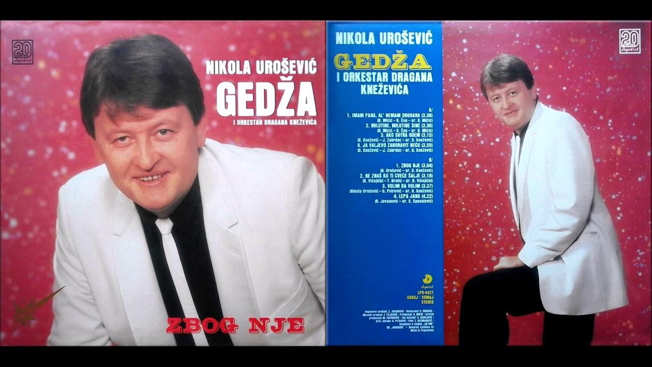 Nikola Urosevic Gedza - Imam Para Al Nemam Drugara - (Audio1989)