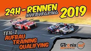 24h-Rennen Nürburgring 2019 | Teil 2 | GTronix360° Team mcchip-dkr
