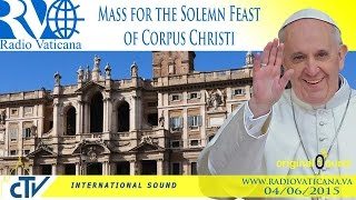 Mass for the Solemn Feast of Corpus Christi - 2015.06.04