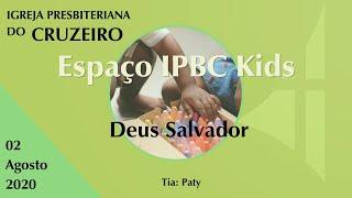 Espaço IPBC Kids - DEUS SALVADOR - #EP20