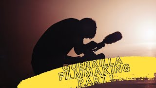 Guerrilla Filmmaking (HOW TO MAKE ACTION FILMS) - PART 1
