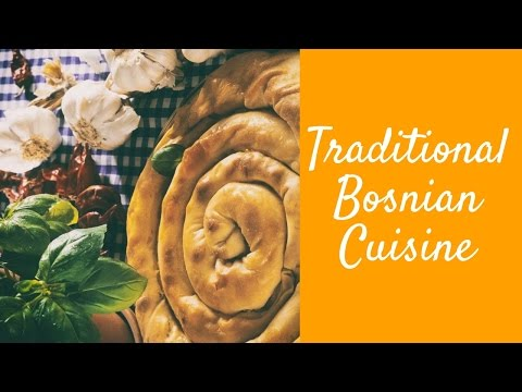 Traditional Bosnian Cuisine
