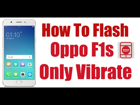 how-to-flash-oppo-f1s-only-vibrate-after-flashing-error