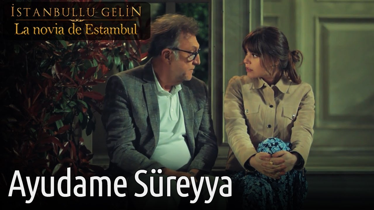 La Novia De Estambul - Ayudame Süreyya