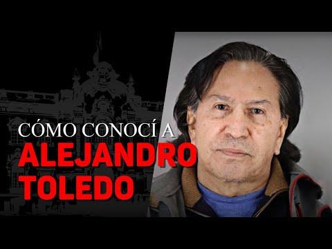 Cuando conocí a #AlejandroToledo | LA OTRA HISTORIA DEL PERÚ