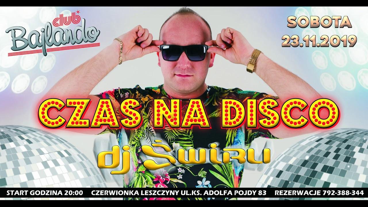 DJ ŚWIRU live mix CLUB BAJLANDO (Czerwionka Leszczyny) 23.11.2019 #Disco #Dance