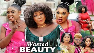 WASTED BEAUTY SEASON 6{NEW HIT MOVIE} -DESTINY ETIKO|QUEENETH HILBERT|LIZZY GOLD|2021 NIGERIAN MOVIE