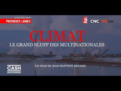 Cash investigation - Climat  le grand bluff des multinationales
