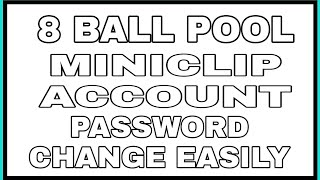 8 BALL POOL MINICLIP Account ID PASSWORD CHANGE EASILY