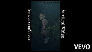 Ariana Grande - The Light Is Coming ft.Nicki Minaj (Vertical Video)