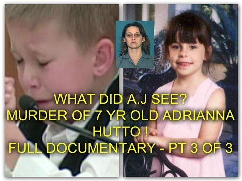 WHAT DID A.J SEE ? MURDER OF 7 YR OLD ADRIANNA HUTTO ! - FULL DOCUMENTARY - PT 3 OF 3