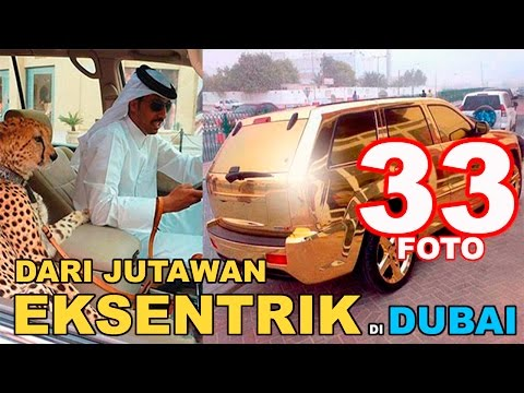33 FOTO dari JUTAWAN EKSENTRIK di Dubai