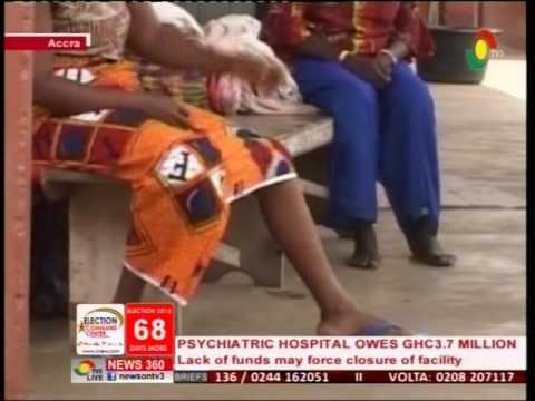 Accra Psychiatric Hosp. owes GHC 3.7m and could lead to closure of facility - 29/9/2016