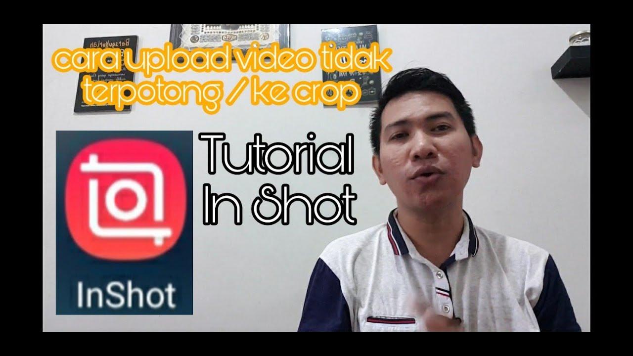 cara upload video di instagram tidak terpotong atau ke crop tutorial in shot tutorial 03