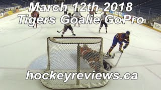 March 12th 2018 Tigers Hockey Goalie GoPro