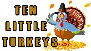 Thanksgiving Songs for Children - Ten Little Turkeys - Kids Song by The Learning Station