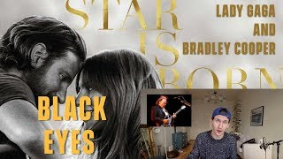 Bradley Cooper - Black Eyes - Review and Reaction (A Star Is Born)