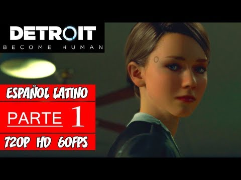 Detroit: Become Human | Walkthrough en Español Latino | Parte 1 (Sin Comentarios)