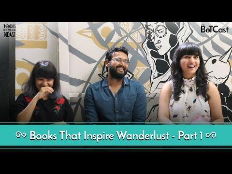 BoTCast Episode 10 feat. Kautuk Srivastava: Books That Inspire Wanderlust Part 1