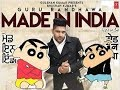 Made In India||Full Song by Guru Randhawa||In Shinchan||In Full HD||