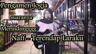 TERENDAP LARAKU - NAFF | PENGAMEN JOGJA | YELLOWSTAR HOTEL