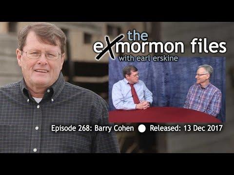 Ex Mormon Files - 268 - Barry Cohen