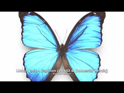Union Jack - Papillon (LOUD & Domestic Remix)