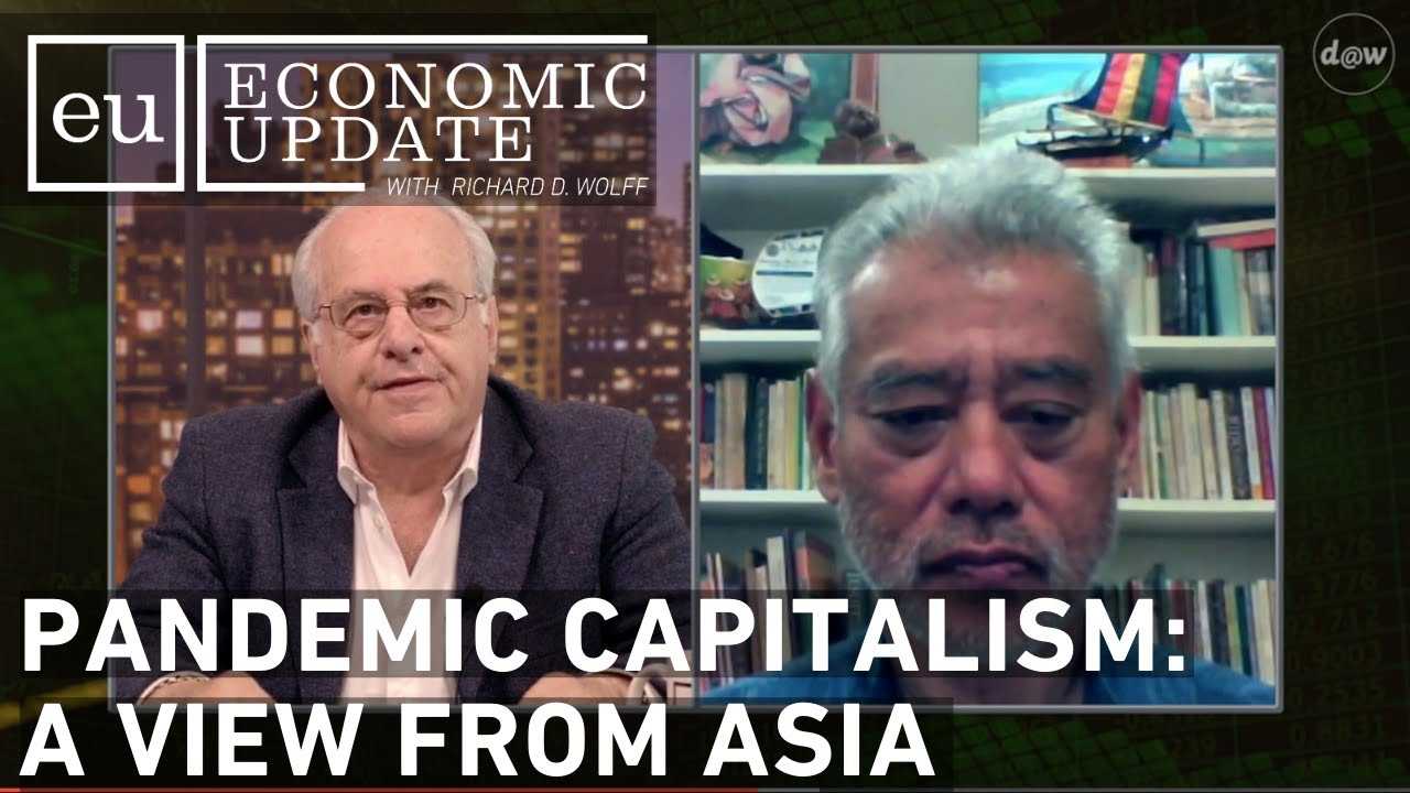 Economic Update: Pandemic Capitalism:: A View From Asia
