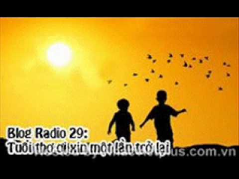 blog 29. tuoi tho oi xin mot lan tro lai.wmv