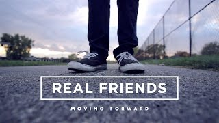 REAL FRIENDS - MOVING FORWARD - A DOCUMENTARY