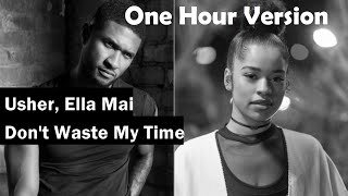 Usher, Ella Mai | Don't Waste My Time | Lyrics | Audio | One Hour Loop