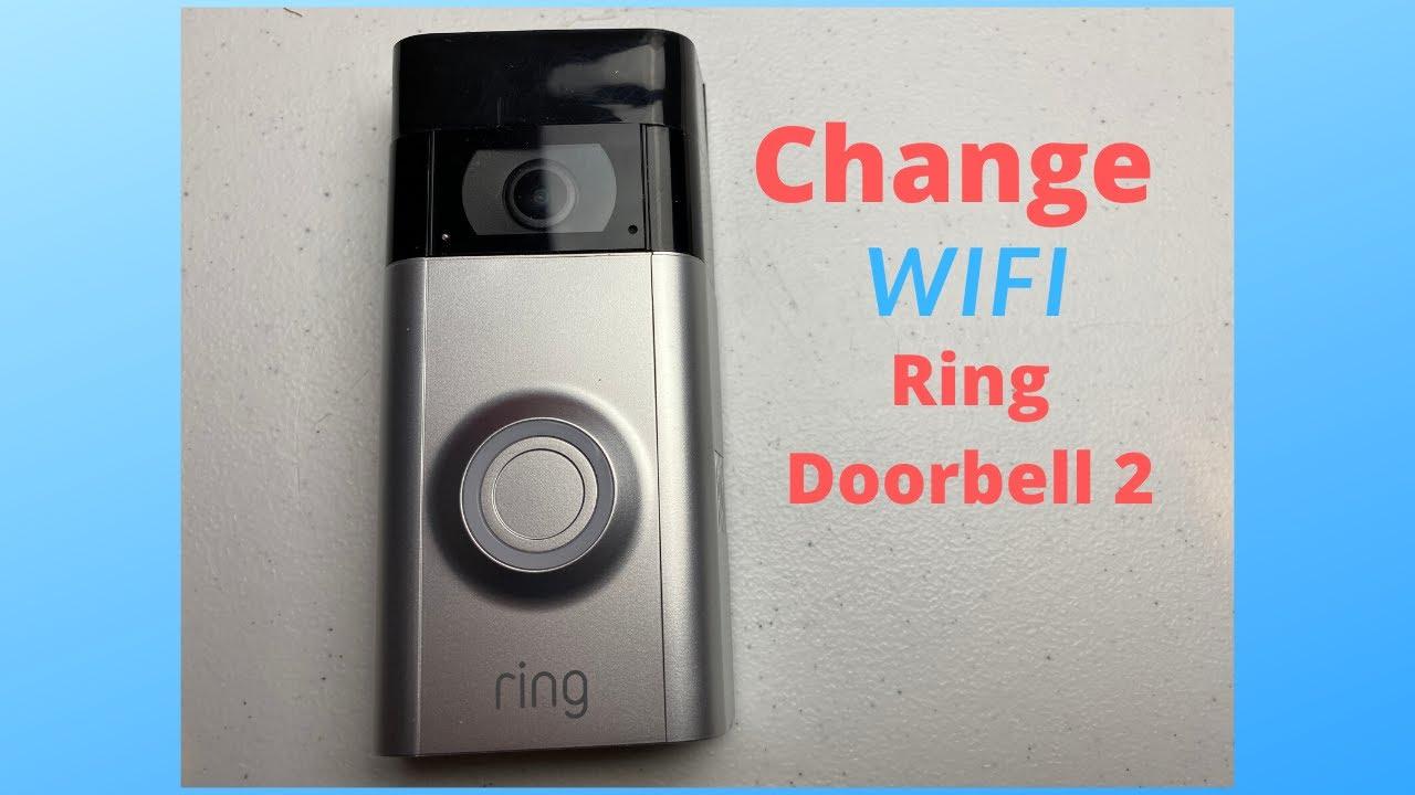 Change Ring Doorbell 2 Wifi Network Youtube Ring Doorbell Wifi Network Doorbell