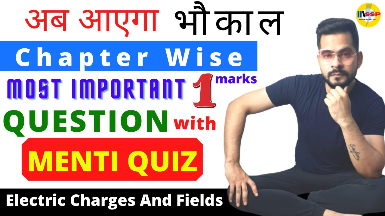 Top 10 Electric Charges and Fields Class 12 Physics MCQs II चाणक्यनीति 2.0 || ssp sir
