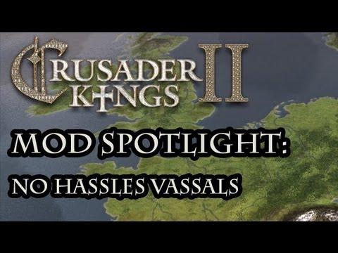 Crusader Kings 2 Mod Spotlight - No Hassles Vassals