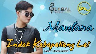 INDAK KABAPALIANG LAI  |  MAULANA |  artis masa depan Ranah Minang |  LAGU MINANG VIRAL 2019 - 2020