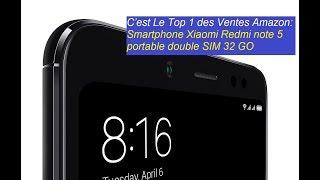 C'est Le Top 1 des Ventes Amazon: Smartphone Xiaomi Redmi note 5 portable double SIM 32 GO